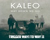 Kaleo- way down we go