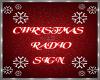 CHRISTMAS/ RADIO/SIGN