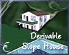 Derivable Slope House