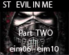ST EVIL IN ME  PART TWO