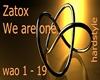 Zatox We are one