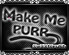 S|Make Me Purr Head Sign