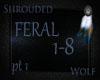 ~Feral 1-8~