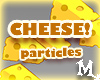 Cheesey Particles!