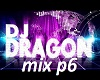 Dj dragon mix p6