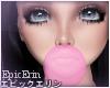 {E}*PinkBubbleGum*