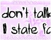 I Don't Talk Sh*t...