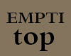 top emPtY