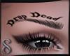 -S- Drop Dead Req.
