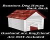 Beasters Dog HOuse
