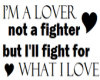 Lover not fighter
