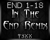 !TX - In The End Remix