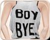 !NC Sasha BOY BYE Grey