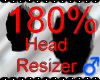 *M* Head Resizer 180%