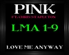 Pink~LoveMeAnyway