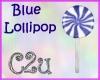 C2u~ Blue Lollipop