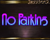 J2 No Parking Neon Sign