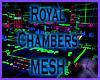 Royal Chambers MESH