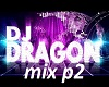 Dj dragon mix p2