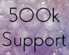 500k Support