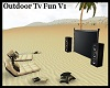 Outdoor Tv Fun V1