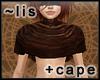 Short cape [choco]