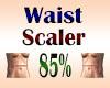 Waist Scaler 85%