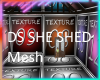 DS SHE SHED MESH