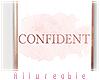 A* Confident