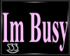 S33 Im Busy Sign