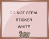 Do Not Steal |White|