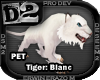 [D2] Tiger: Blanc