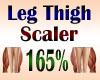 Leg Thigh Scaler 165%