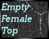 !K Empty Female Top