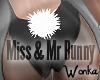 W° Miss/Mr  Bunny Tail
