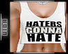 -V- Haters Gonna Hate