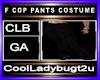 F COP PANTS COSTUME