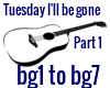 Tuesday I'll be gone p 1