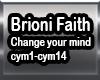 Brioni Faith Change Mind