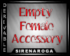 Empty Female Accessory