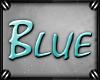 o: Blue