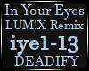 In Your Eyes LUM!X Remix