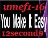 U Make It Easy, fem vers