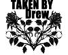 """Taken By """"DREW"""" Blk Tat"""