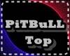 Pitbull Top