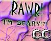 CC's Rawr I'm scary