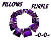 Pillows Purple. ~D~D~