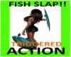 FISH SLAP!! (FUNNY)