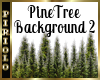 Pinetree Background 2