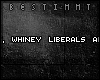 [b] Whiney liberals